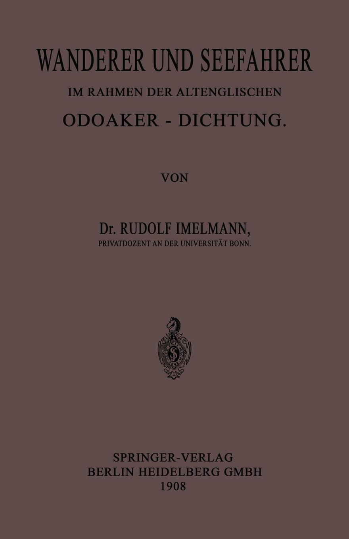 Rudolf Hans Robert Imelmann Wanderer Und Seefahrer Im Rahmen Der Altenglischen Odoaker-Dichtung