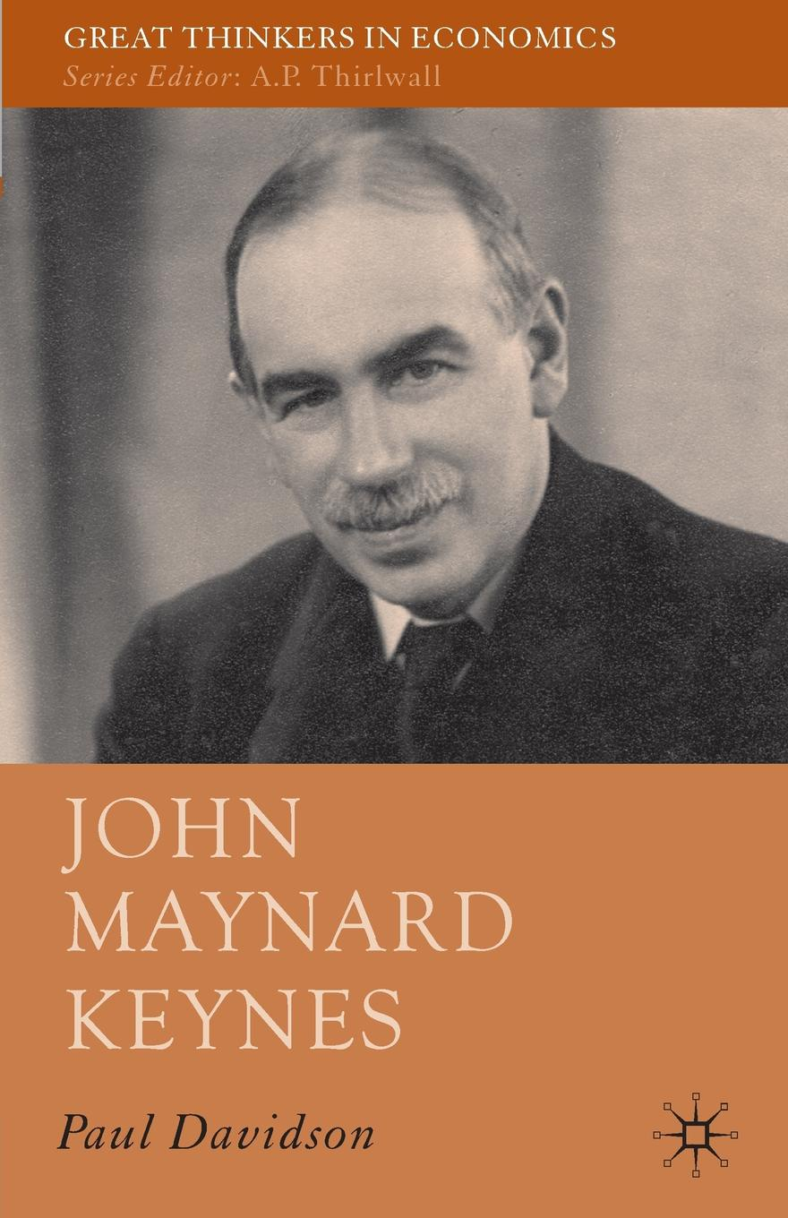 Paul Davidson John Maynard Keynes lina laubisch debate about alternative monetary systems silvio gesell john maynard keynes irving fisher