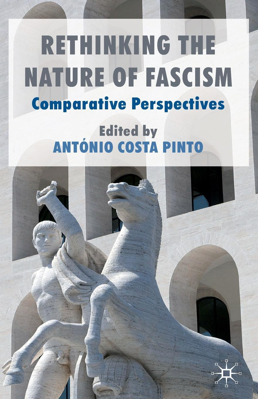 Rethinking the Nature of Fascism. Comparative Perspectives roland m schulz rethinking science education philosophical perspectives