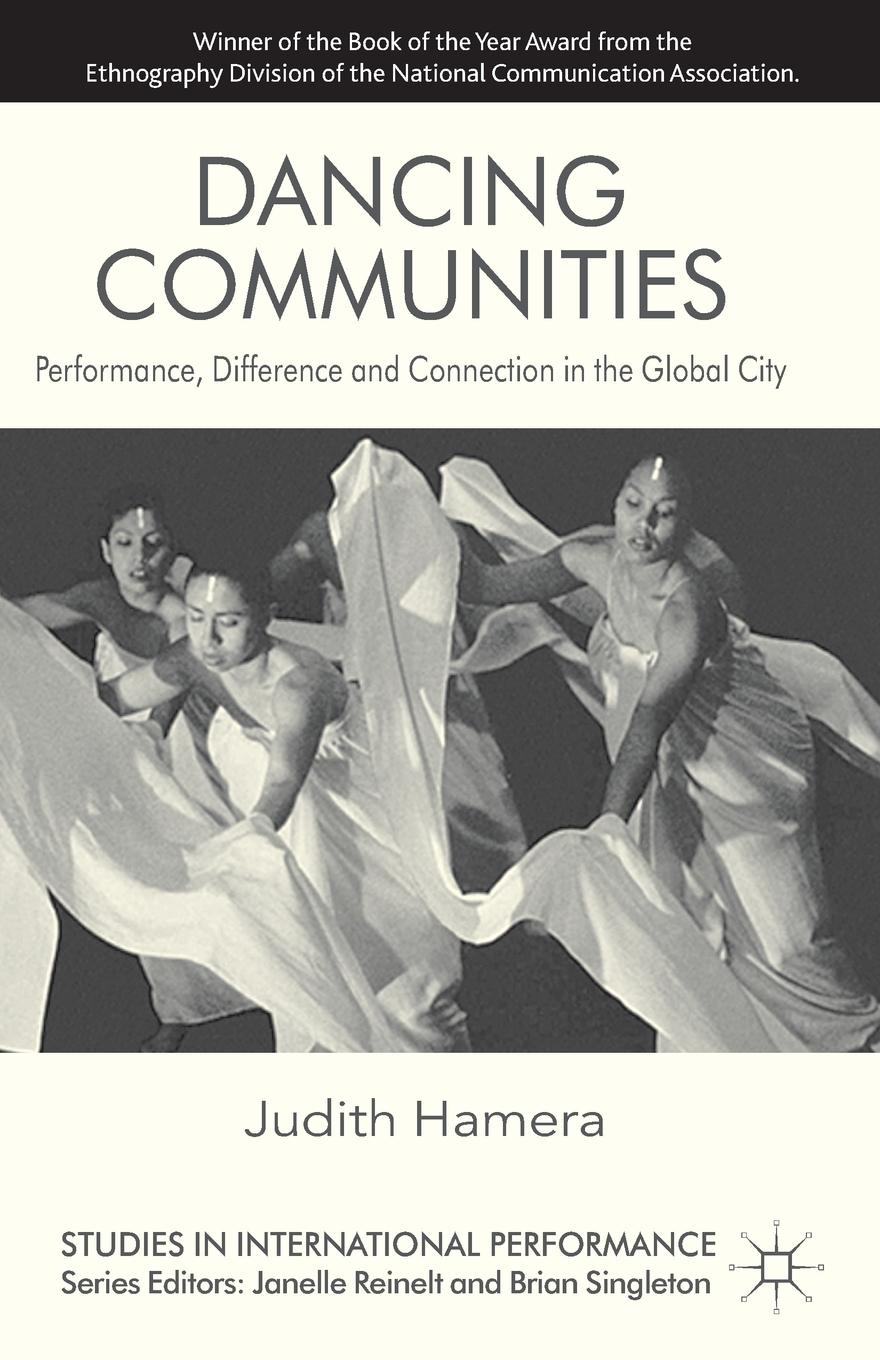 Judith Hamera Dancing Communities. Performance, Difference and Connection in the Global City nirmala erevelles disability and difference in global contexts enabling a transformative body politic
