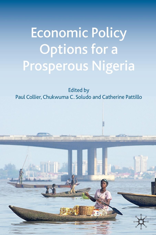 Economic Policy Options for a Prosperous Nigeria ernest udalla public policy in nigeria s fourth republic 1999 2010