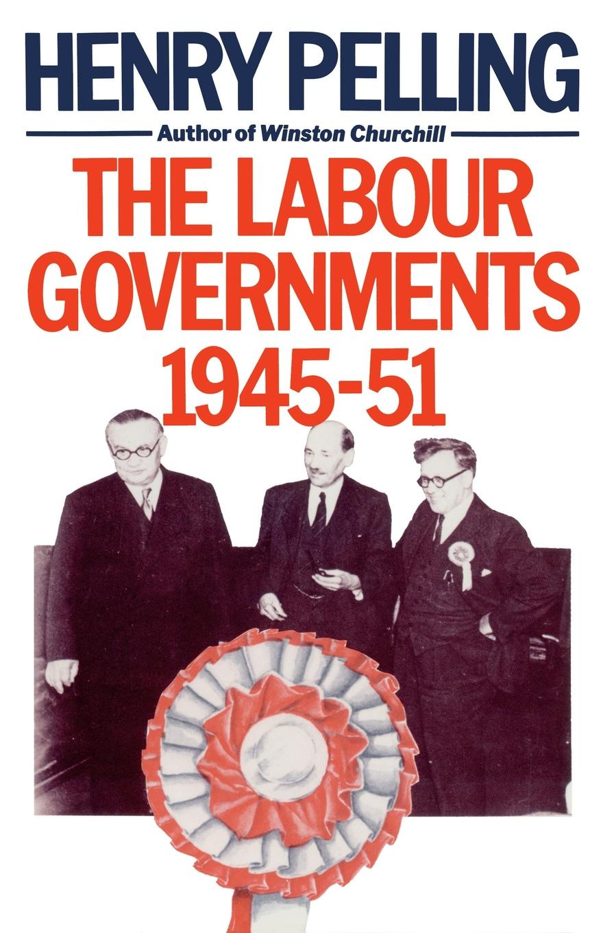 Henry Pelling The Labour Government 1945-51