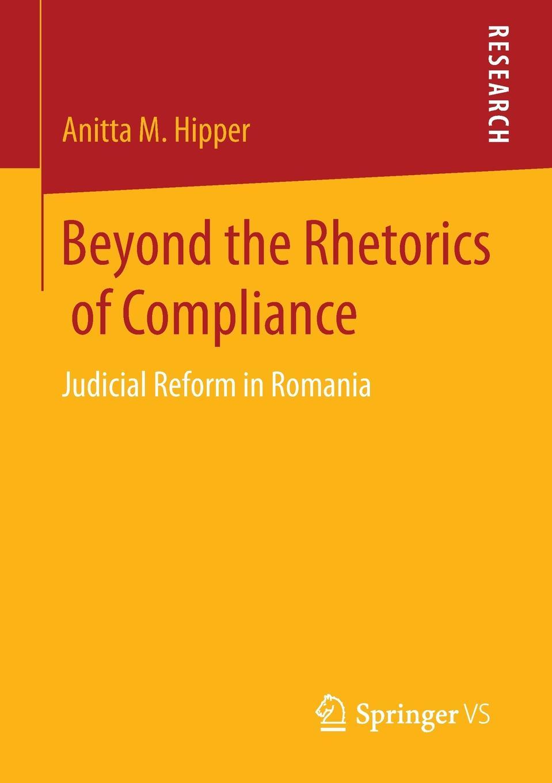 Anitta M. Hipper Beyond the Rhetorics of Compliance. Judicial Reform in Romania anitta curitiba