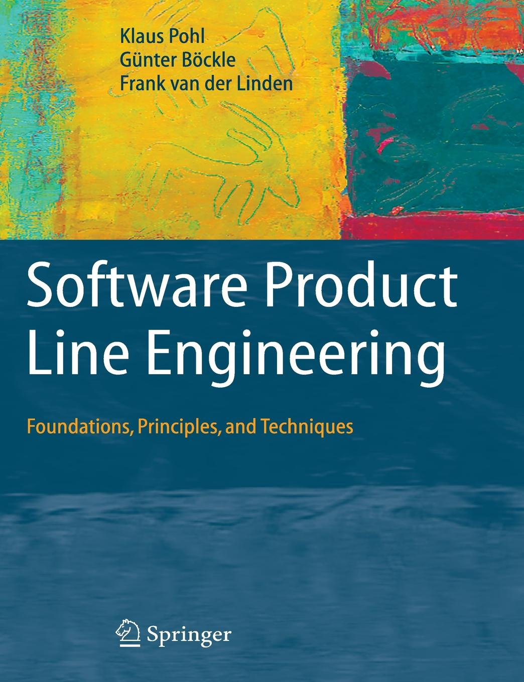 Klaus Pohl, Günter Böckle, Frank J. Linden Software Product Line Engineering. Foundations, Principles and Techniques walter pohl l economic geology principles and practice