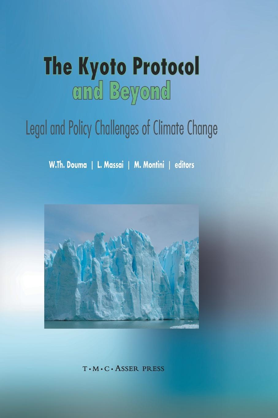 The Kyoto Protocol and Beyond. Legal and Policy Challenges of Climate Change william rom n environmental policy and public health air pollution global climate change and wilderness