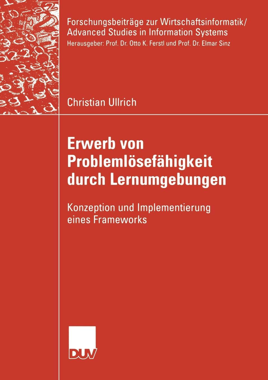 Christian Ullrich Erwerb von Problemlosefahigkeit durch Lernumgebungen. Konzeption und Implementierung eines Frameworks ullrich affen ernst genommen