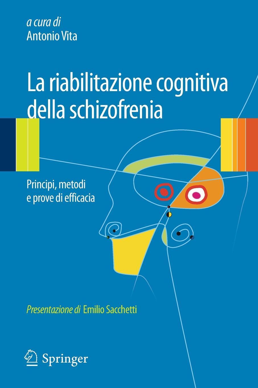 Antonio Vita La riabilitazione cognitiva della schizofrenia стоимость