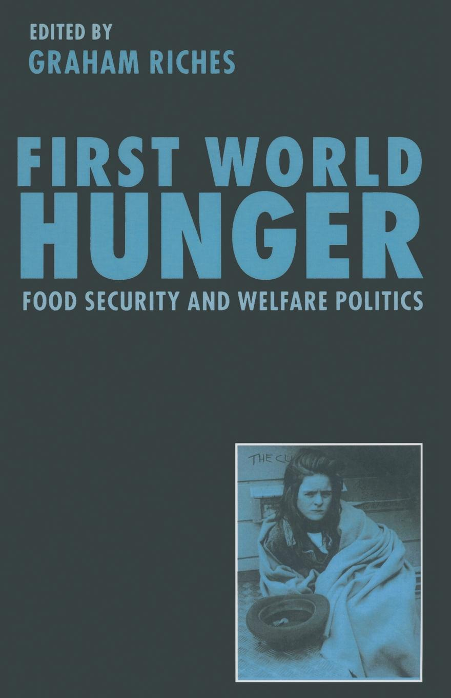 First World Hunger. Food Security and Welfare Politics недорого