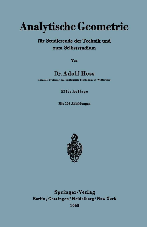 Adolf Hess Analytische Geometrie Fur Studierende Der Technik Und Zum Selbststudium analytische geometrie des punktes der geraden linie und der ebene ein handbuch zu den vorlesungen und ubungen uber analytische geometrie