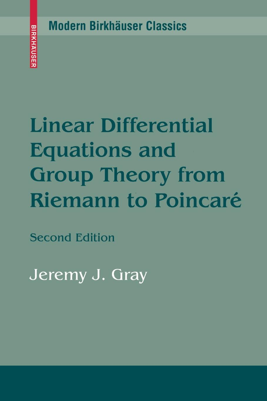 Jeremy Gray Linear Differential Equations and Group Theory from Riemann to Poincare seid yimer returns to education and wage differential