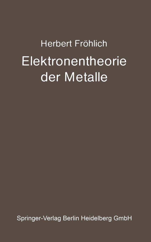 Herbert Frohlich Elektronentheorie Der Metalle j g ebeling frohlich soll mein herze springen