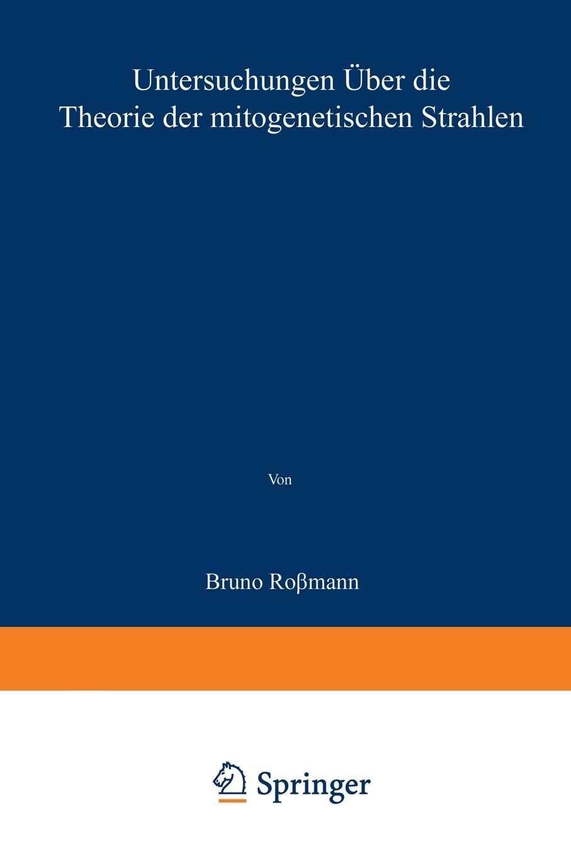 Bruno Rossmann Untersuchungen Uber Die Theorie Der Mitogenetischen Strahlen h reznik untersuchungen uber die physiologische bedeutung der chymochromen farbstoffe