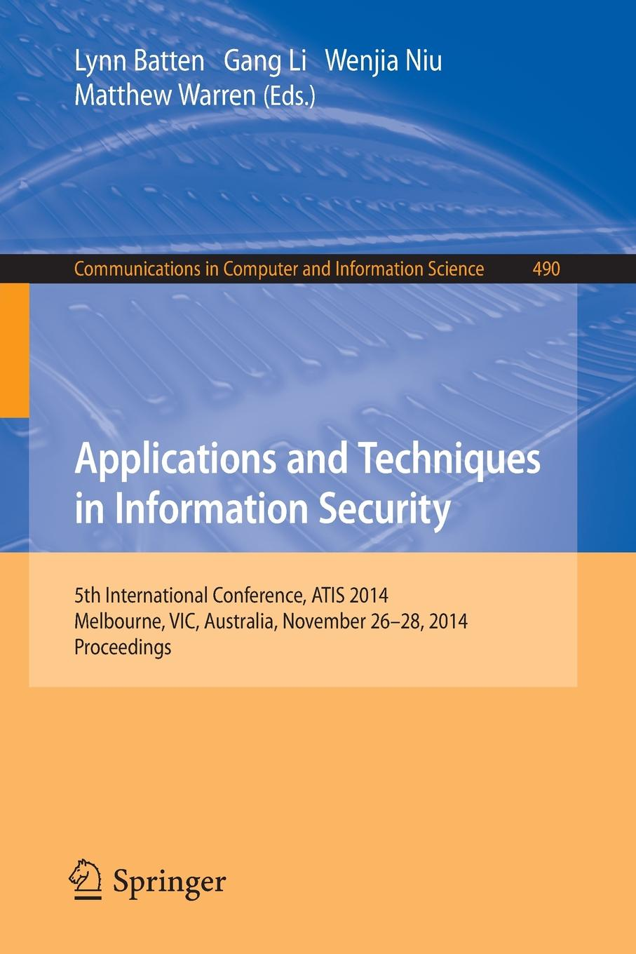 Applications and Techniques in Information Security. International Conference, ATIS 2014, Melbourne, Australia, November 26-28, 2014. Proceedings train melbourne