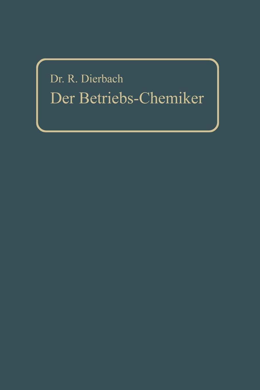 Richard Dierbach Der Betriebs-Chemiker. Ein Hilfsbuch Fur Die Praxis Des Chemischen Fabrikbetriebes klaus kuttner exportfinanzierung nachschlagewerk fur die praxis