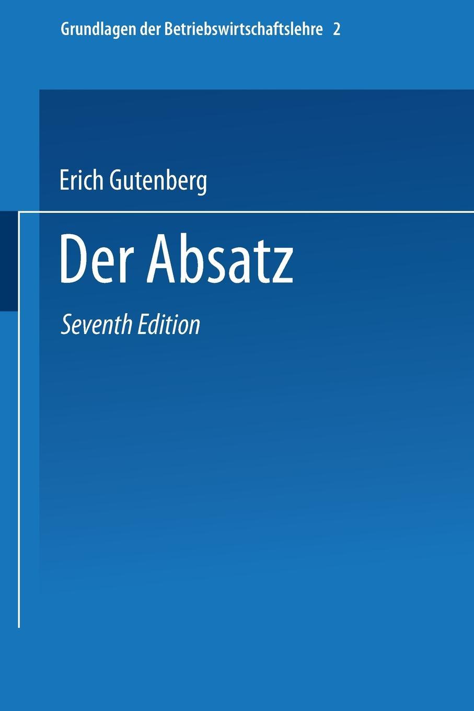 Erich Gutenberg Grundlagen Der Betriebswirtschaftslehre. Der Absatz erich hackl grundlagen der padagogischen psychologie in der berufsbildung