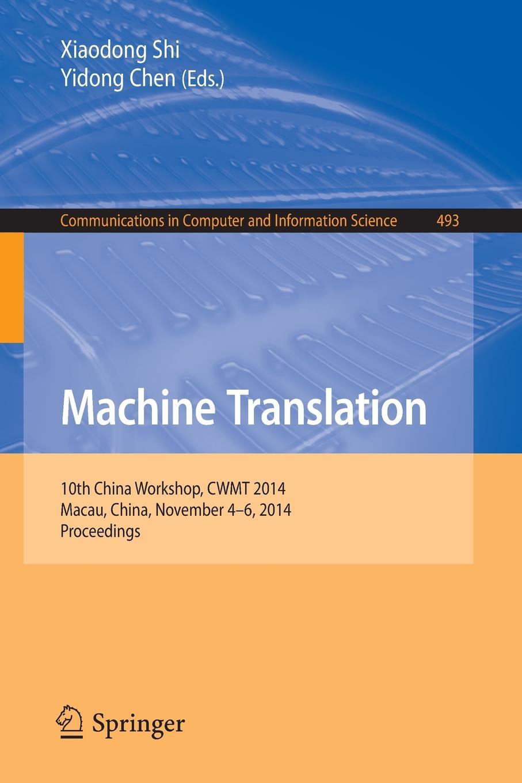 Machine Translation. 10th China Workshop, CWMT 2014, Macau, China, November 4-6, 2014. Proceedings китайский бутик телефонов made in china 2014 f15 w8