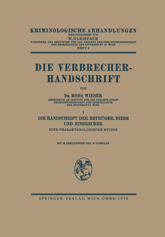 Roda J. Wieser Die Verbrecher-Handschrift. I: Die Handschrift Der Betruger, Diebe Und Einbrecher Eine Charakterologische Studie herr der diebe