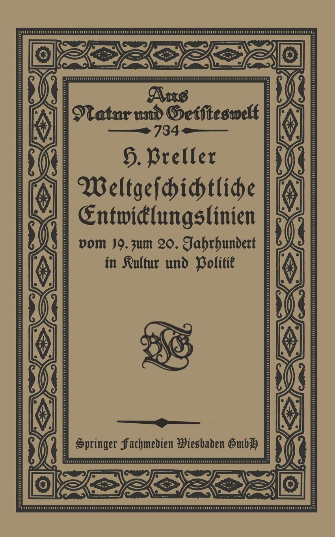 Hugo Preller Weltgeschichtliche Entwicklungslinien vom 19. zum 20. Jahrhundert in Kultur und Politik mathematica vom problem zum programm