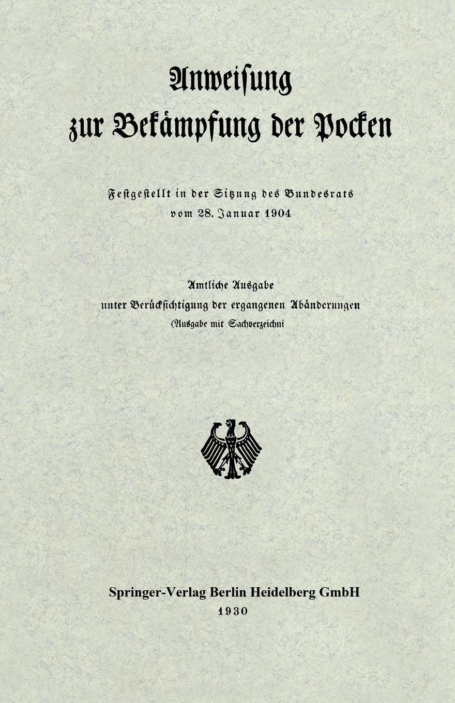 Anweisung Zur Bekampfung Der Pocken. Festgestellt in Der Sitzung Des Bundesrats Vom 28. Januar 1904