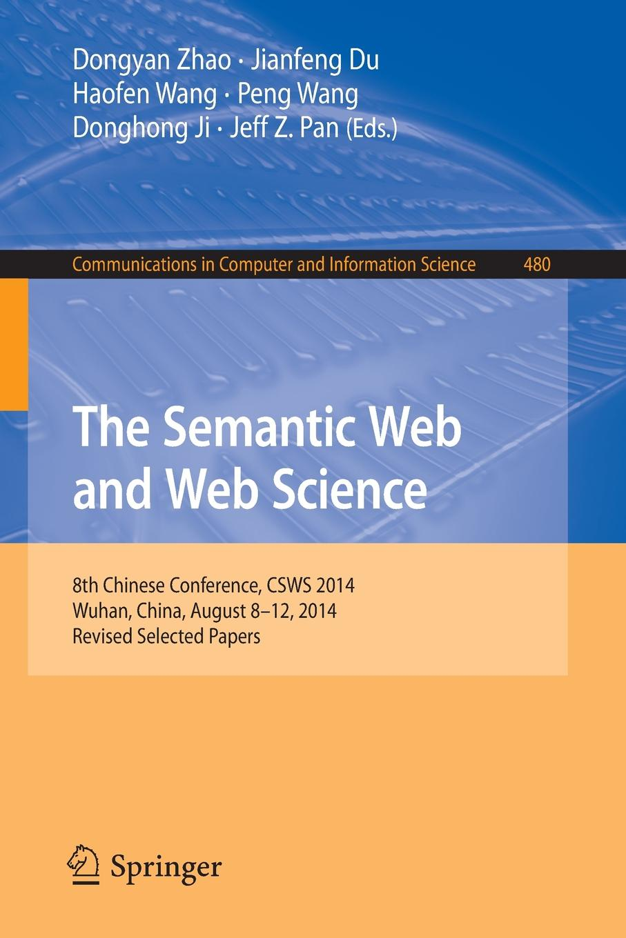 The Semantic Web and Web Science 8th Chinese Conference CSWS 2014 Wuhan China August 8-12 2014 Revised Selected Papers