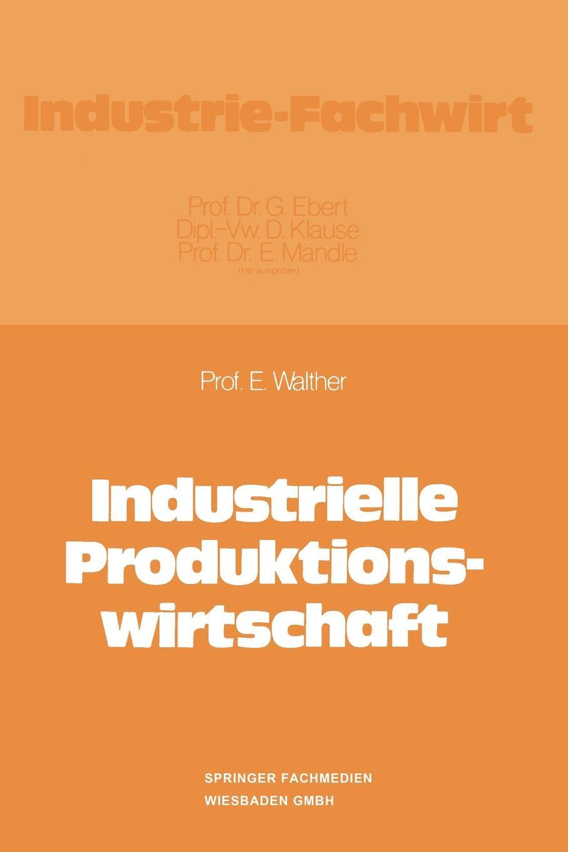 """Industrielle Produktionswirtschaft Книга""""Industrielle Produktionswirtschaft""""...."""