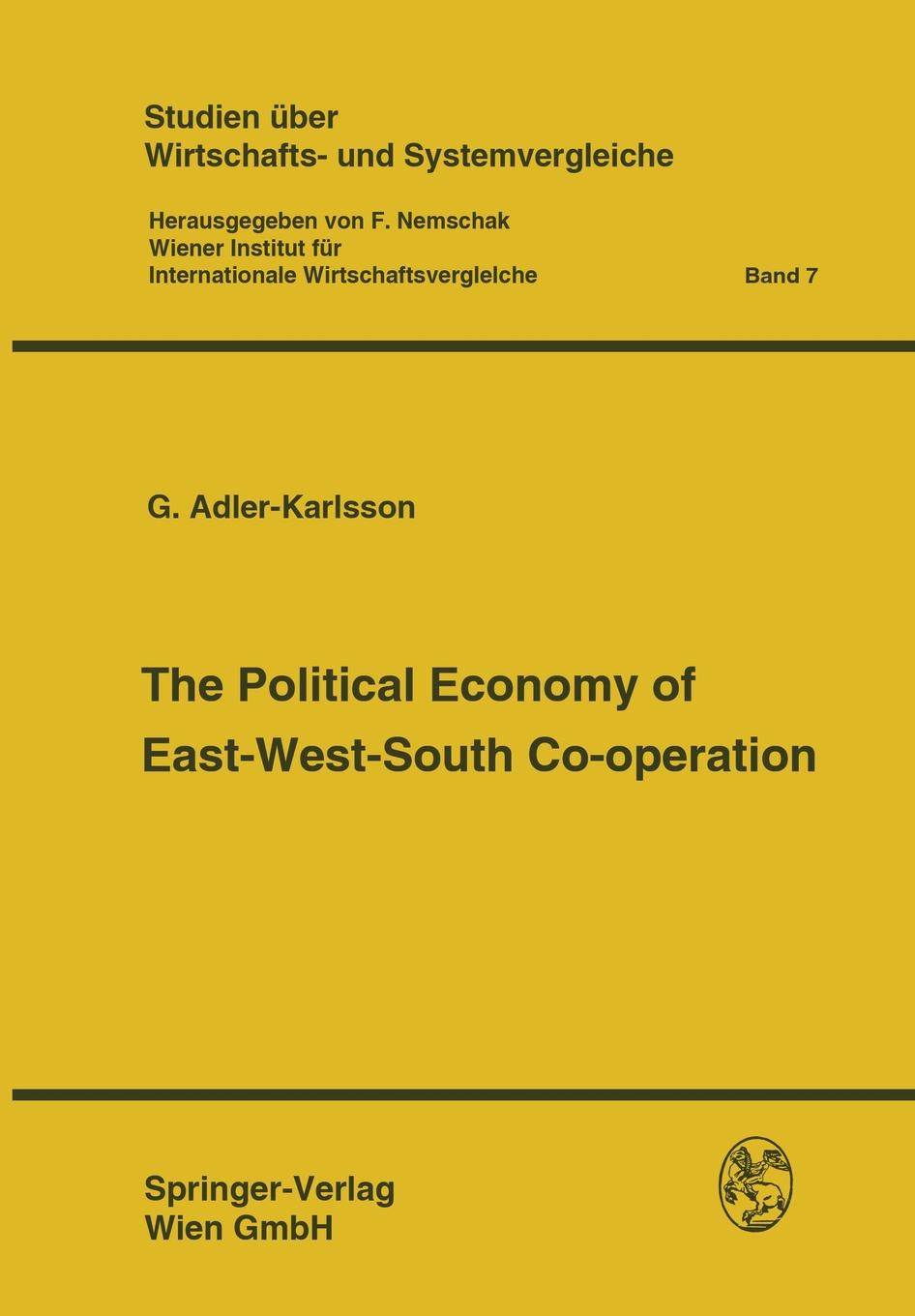 F. Nemschak The Political Economy of East-West-South Co-Operation f g carpenter south america social industrial and political