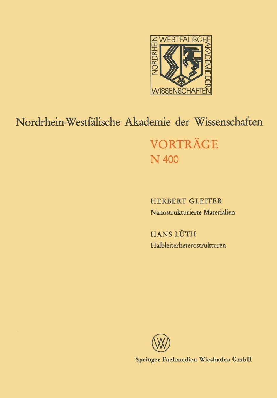 Herbert Gleiter, Hans Luth Nanostrukturierte Materialien / Halbleiterheterostrukturen. Grosse Moglichkeiten Fur Die Mikroelektronik Und Grundlagenforschung
