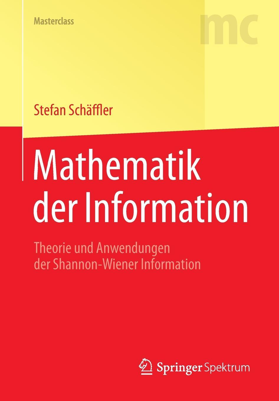 Stefan Schäffler Mathematik der Information. Theorie und Anwendungen der Shannon-Wiener Information globo shannon 58243s