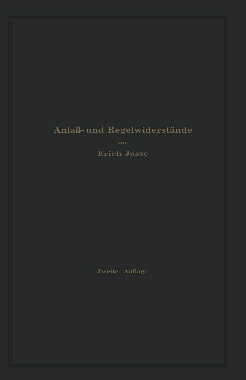 Anlass- Und Regelwiderstande. Grundlagen Und Anleitung Zur Berechnung Von Elektrischen Widerstanden erfahrung und berechnung