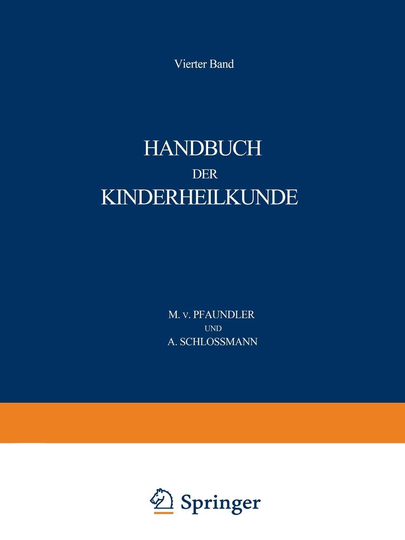 M. Von Pfaundler, A. Schlossmann Handbuch Der Kinderheilkunde. Ein Buch Fur Den Praktischen Artz ernst k st handbuch fur berholungsarbeiten an motor segel und ruderbooten nebst praktischen winken