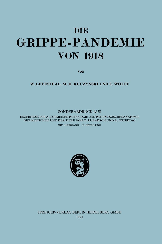 Walter Levinthal, Max H. Kuczynski, Erich K. Wolff Epidemiologie, Atiologie, Pathomorphologie Und Pathogenese Der Grippe fru it полусапоги и высокие ботинки