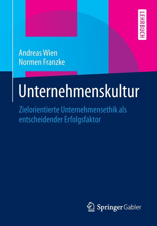 """Unternehmenskultur. Zielorientierte Unternehmensethik als entscheidender Erfolgsfaktor Книга""""Unternehmenskultur. Zielorientierte Unternehmensethik..."""