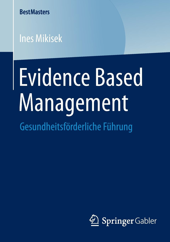 Ines Mikisek Evidence Based Management. Gesundheitsforderliche Fuhrung evidence based periodontology