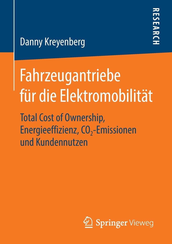 Danny Kreyenberg Fahrzeugantriebe fur die Elektromobilitat. Total Cost of Ownership, Energieeffizienz, CO2-Emissionen und Kundennutzen бра citilux cl913312 e14 40 вт