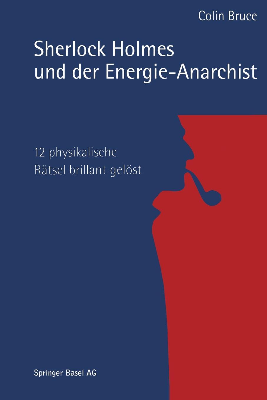 Sherlock Holmes Und Der Energie-Anarchist. 12 Physikalische Ratsel Brillant Gelost