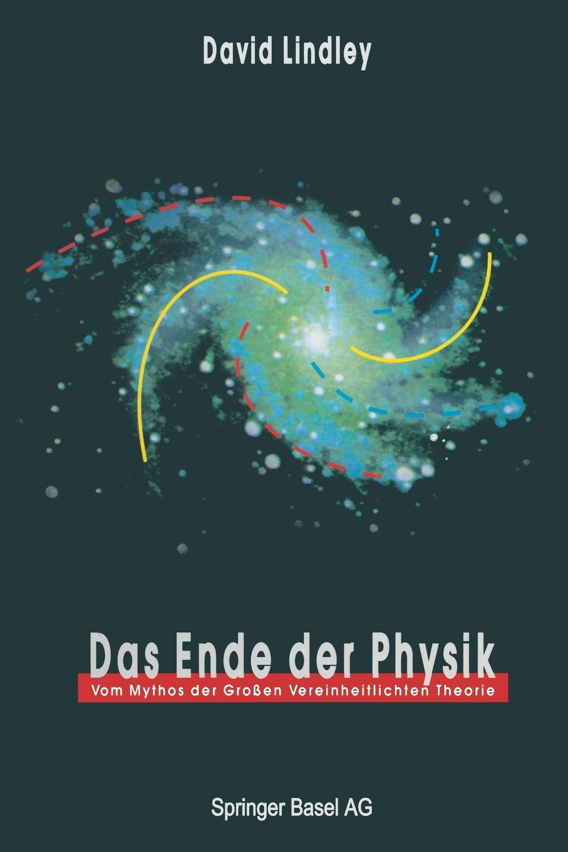 David Lindley, M. Niehaus-Osterloh Das Ende Der Physik. Vom Mythos Der Grossen Vereinheitlichten Theorie mythos mythos meditation le printemps mystique