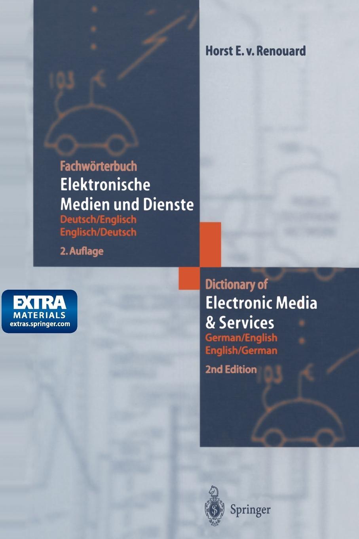 Horst E.von Renouard Fachworterbuch Elektronische Medien und Dienste / Dictionary of Electronic Media and Services. Deutsch/Englisch - Englisch/Deutsch German/English - English/German цена
