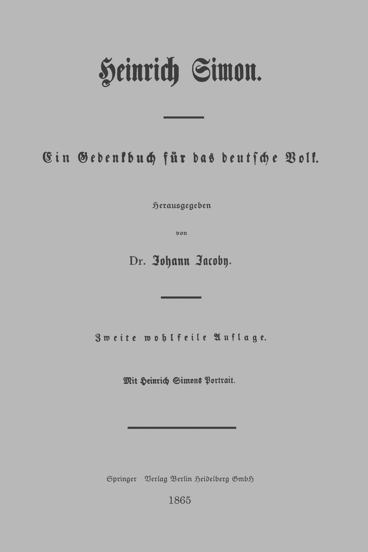 Heinrich Simon. Ein Gedenkbuch Fur Das Deutsche Volk
