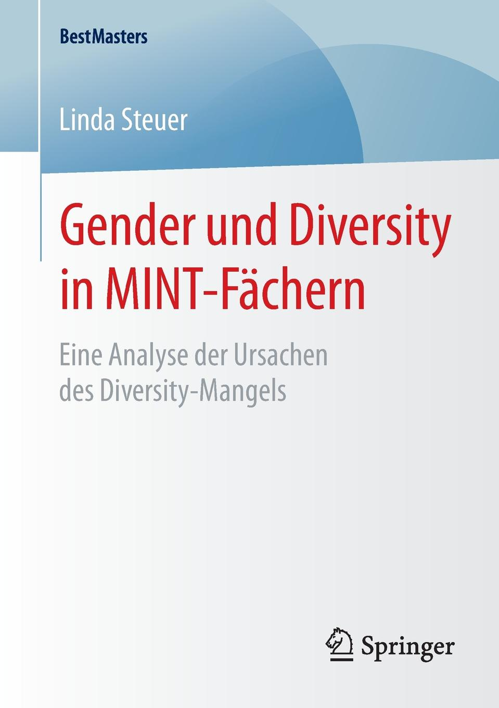 Linda Steuer Gender und Diversity in MINT-Fachern. Eine Analyse der Ursachen des Diversity-Mangels algal diversity