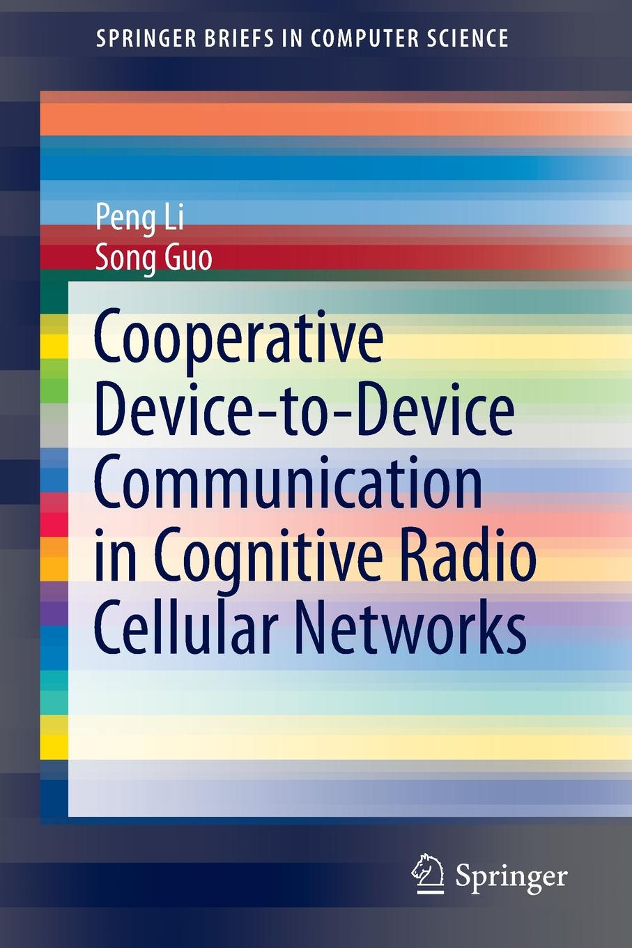 лучшая цена Peng Li, Song Guo Cooperative Device-to-Device Communication in Cognitive Radio Cellular Networks