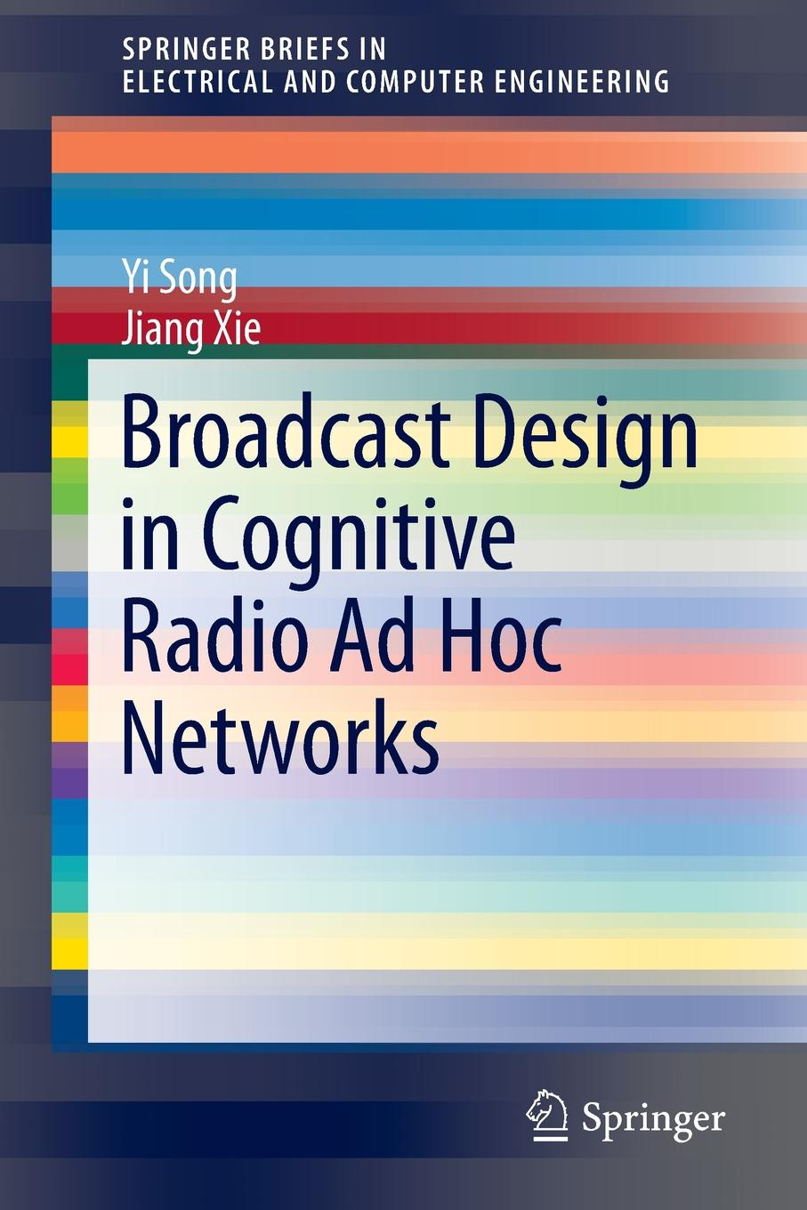 Yi Song, Jiang Xie Broadcast Design in Cognitive Radio Ad Hoc Networks subir biswas security and privacy in vehicular ad hoc networks