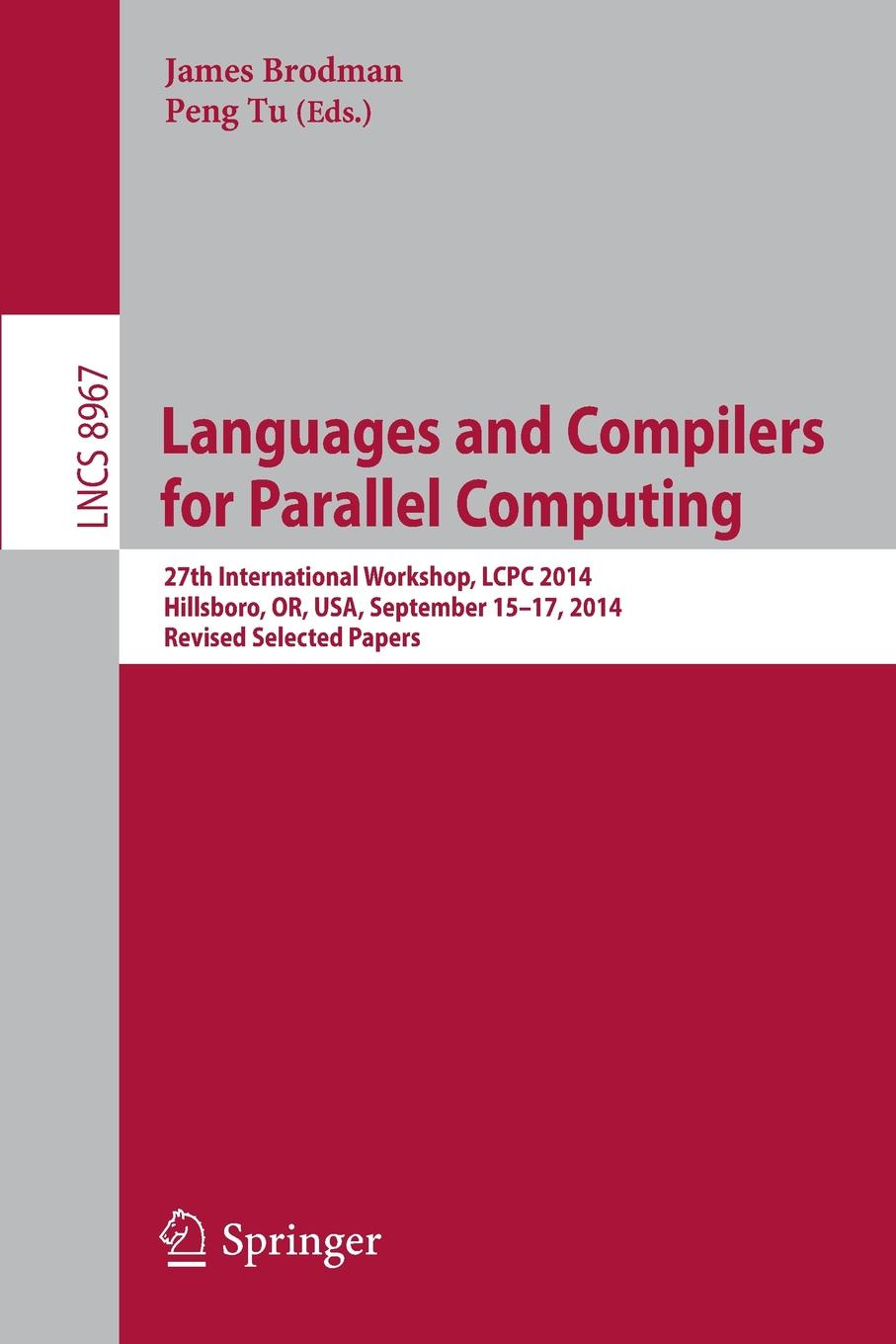 Languages and Compilers for Parallel Computing. 27th International Workshop, LCPC 2014, Hillsboro, OR, USA, September 15-17, 2014, Revised Selected Papers fayez gebali algorithms and parallel computing
