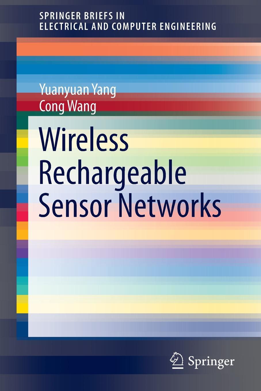 цены на Yuanyuan Yang, Cong Wang Wireless Rechargeable Sensor Networks  в интернет-магазинах
