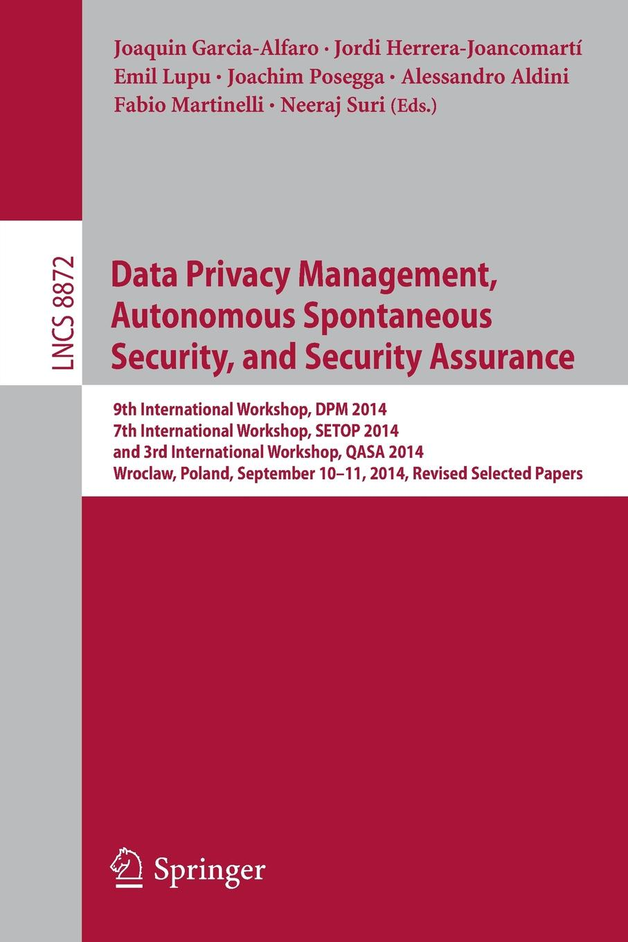 Data Privacy Management, Autonomous Spontaneous Security, and Security Assurance. 9th International Workshop, DPM 2014, 7th International Workshop, SETOP 2014, and 3rd International Workshop, QASA 2014, Wroclaw, Poland, September 10-11... the spontaneous city