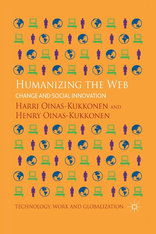 цены на H. Oinas-Kukkonen Humanizing the Web. Change and Social Innovation  в интернет-магазинах