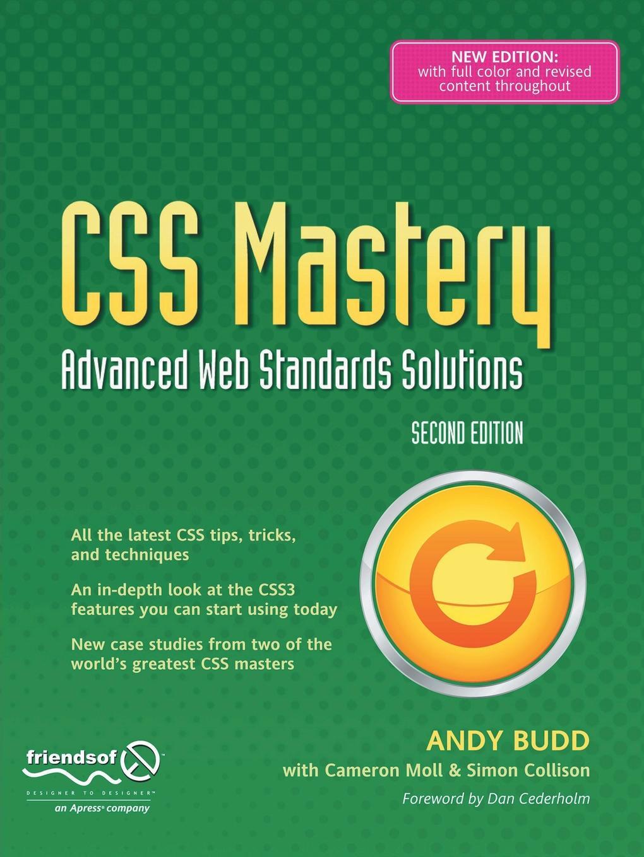 Simon Collison, Andy Budd, Cameron Moll CSS Mastery. Advanced Web Standards Solutions