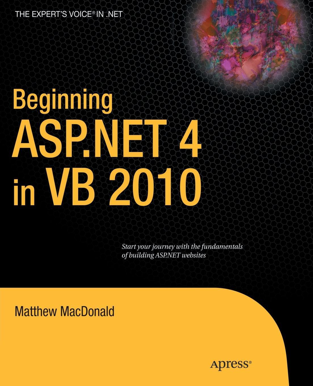 Matthew MacDonald Beginning ASP.NET 4 in VB 2010