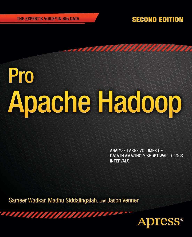 Jason Venner, Sameer Wadkar, Madhu Siddalingaiah Pro Apache Hadoop poornachandra sarang pro apache xml
