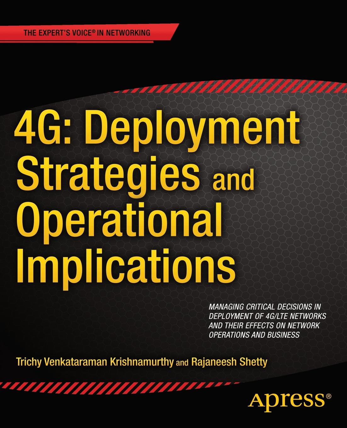 Trichy Venkataraman Krishnamurthy, Rajaneesh Shetty 4G. Deployment Strategies and Operational Implications : Managing Critical Decisions in Deployment of 4G/LTE Networks and their Effects on Network Operations and Business transmission control protocol over 4g lte advanced networks