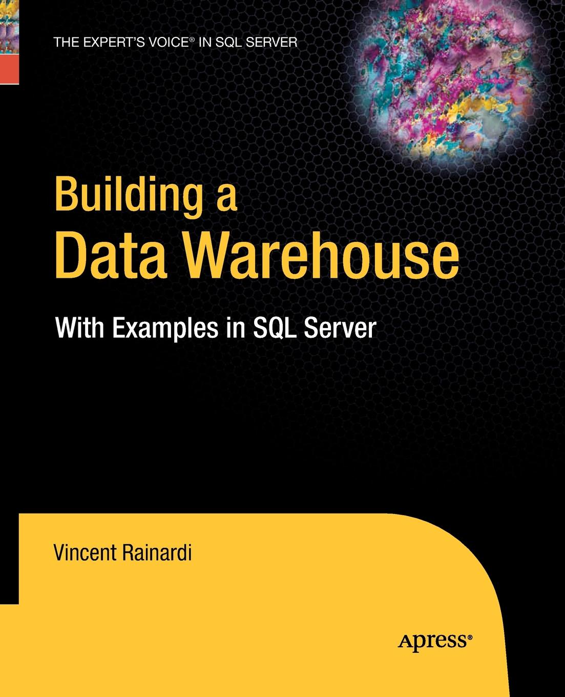 Vincent Rainardi Building a Data Warehouse. With Examples in SQL Server цена